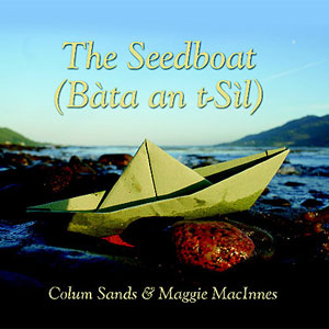 The Seed Boat — Colum Sands & Maggie MacInnes